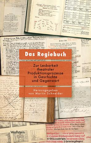 Das Regiebuch von Schneider,  Martin