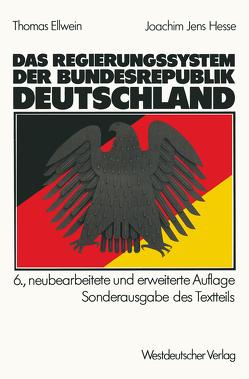 Das Regierungssystem der Bundesrepublik Deutschland von Ellwein,  Thomas, Hesse,  Joachim Jens