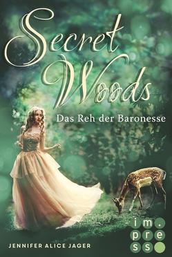 Secret Woods 1: Das Reh der Baronesse (Märchenadaption von »Brüderchen und Schwesterchen«) von Jager,  Jennifer Alice