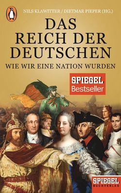 Das Reich der Deutschen von Klawitter,  Nils, Pieper,  Dietmar