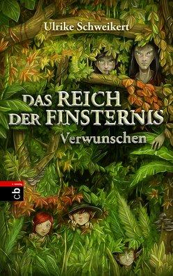 Das Reich der Finsternis – Verwunschen von Grubing,  Timo, Schweikert,  Ulrike