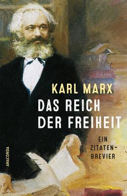 Das Reich der Freiheit (Ein Zitatenbrevier) von Lhotzky,  Kurt, Marx,  Karl