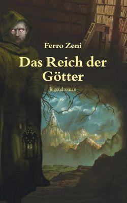 Das Reich der Götter von Zeni,  Ferro