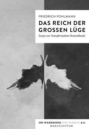 Das Reich der großen Lüge von Pohlmann,  Friedrich