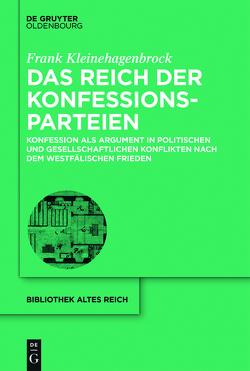 Das Reich der Konfessionsparteien von Kleinehagenbrock,  Frank