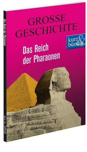 Das Reich der Pharaonen  GROSSE GESCHICHTE von Offenberg,  Ulrich
