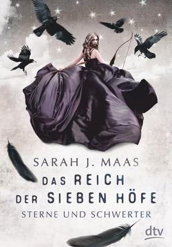 Das Reich der sieben Höfe 3 – Sterne und Schwerter von Ernst,  Alexandra, Maas,  Sarah J.