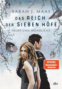 Das Reich der sieben Höfe 4 – Frost und Mondlicht von Brauner,  Anne, Maas,  Sarah J.