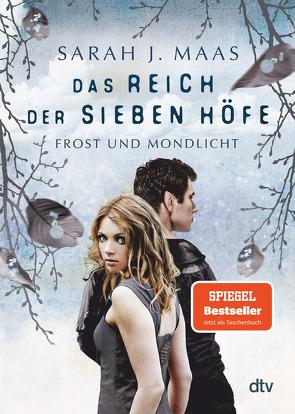 Das Reich der sieben Höfe – Frost und Mondlicht von Brauner,  Anne, Maas,  Sarah J.