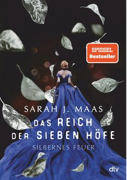 Das Reich der sieben Höfe – Silbernes Feuer von Fritz,  Franca, Koop,  Heinrich, Maas,  Sarah J.