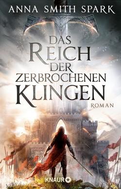 Das Reich der zerbrochenen Klingen von Fricke,  Kerstin, Smith-Spark,  Anna