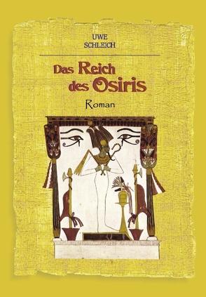 Das Reich des Osiris von Schleich,  Uwe