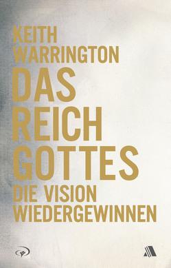 Das Reich Gottes von Appel,  Dorothea, Rust,  Heinrich Christian, Warrington,  Keith