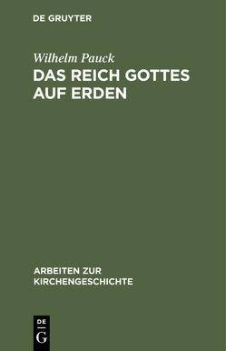 Das Reich Gottes auf Erden von Pauck,  Wilhelm