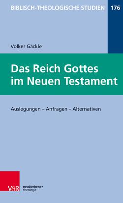 Das Reich Gottes im Neuen Testament von Frey,  Jörg, Gäckle,  Volker, Hartenstein,  Friedhelm, Janowski,  Bernd, Konradt,  Matthias