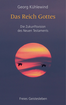 Das Reich Gottes von Kühlewind,  Georg, Neider,  Andreas