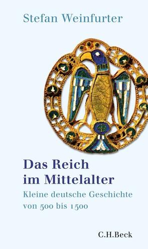 Das Reich im Mittelalter von Weinfurter,  Stefan