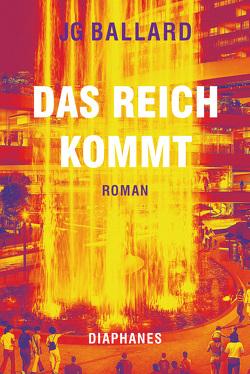 Das Reich kommt von Ballard,  J G, Schönfeld,  Eike