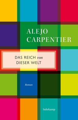 Das Reich von dieser Welt von Carpentier,  Alejo, Deinhard,  Doris