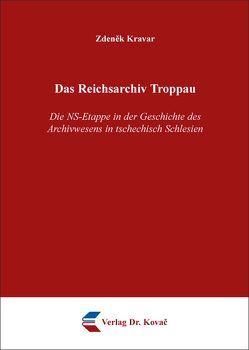 Das Reichsarchiv Troppau von Kravar,  Zdeněk