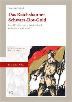 Das Reichsbanner Schwarz-Rot-Gold von Elsbach,  Sebastian