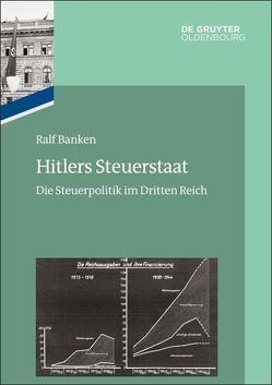 Das Reichsfinanzministerium im Nationalsozialismus / Hitlers Steuerstaat von Banken,  Ralf