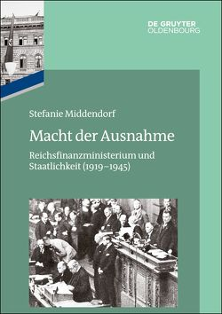 Das Reichsfinanzministerium im Nationalsozialismus / Macht der Ausnahme von Middendorf,  Stefanie