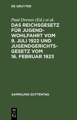 Das Reichsgesetz für Jugendwohlfahrt vom 9. Juli 1922 und Jugendgerichtsgesetz vom 16. Februar 1923 von Drewes,  Paul, Sandré,  Emil