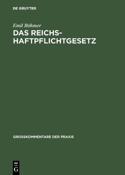 Das Reichshaftpflichtgesetz von Böhmer,  Emil