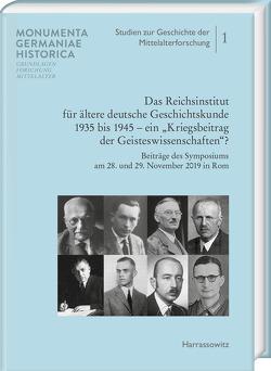 """Das Reichsinstitut für ältere deutsche Geschichtskunde 1935 bis 1945 – ein """"Kriegsbeitrag der Geisteswissenschaften?"""" von Baumeister,  Martin, Hartmann,  Martina, Mentzel-Reuters,  Arno"""
