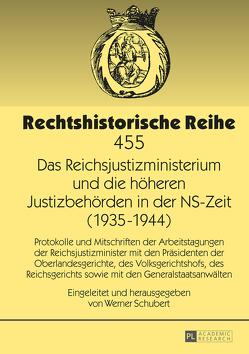 Das Reichsjustizministerium und die höheren Justizbehörden in der NS-Zeit (1935–1944) von Schubert,  Werner