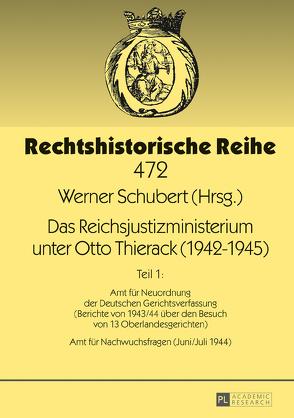 Das Reichsjustizministerium unter Otto Thierack (1942–1945) von Schubert,  Werner