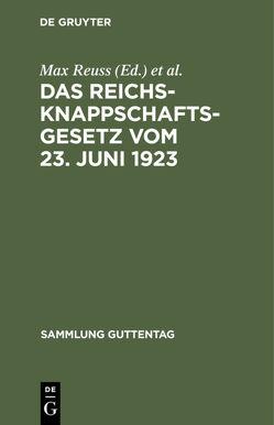 Das Reichsknappschaftsgesetz vom 23. Juni 1923 von Hense,  Fritz [Komm.], Reuss,  Max [Komm.]