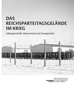 Das Reichsparteitagsgelände im Krieg von Leßau,  Hanne