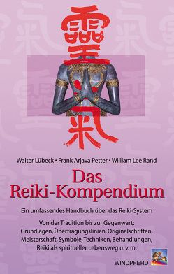 Das Reiki-Kompendium von Lübeck,  Walter, Petter,  Frank A, Rand,  William L