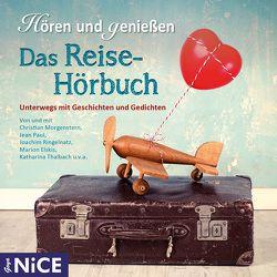 Das Reise-Hörbuch. Unterwegs mit Geschichten und Gedichten von Morgenstern,  Christian, Ringelnatz,  Joachim, Thalbach,  Katharina, u.a.