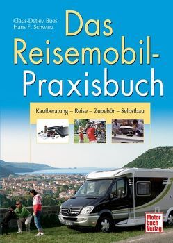 Das Reisemobil-Praxisbuch von Bues,  Claus-Detlev, Schwarz,  Hans F.