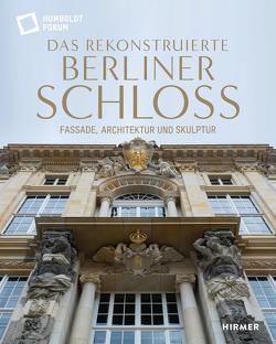 Das rekonstruierte Berliner Schloss von Schloss,  Stiftung Humboldt Forum im Berliner