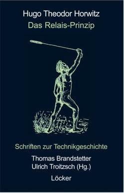 Das Relais-Prinzip von Brandstetter,  Thomas, Horwitz,  Hugo Th, Troitzsch,  Ulrich