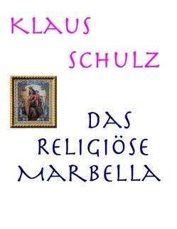 Das religiöse Marbella von Schulz,  Klaus