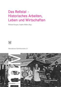 Das Rellstal – Historisches Arbeiten, Leben und Wirtschaften von Kasper,  Michael, Röder,  Sophie