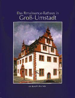 Das Renaissance-Rathaus zu Gross-Umstadt von Sommer,  Johannes