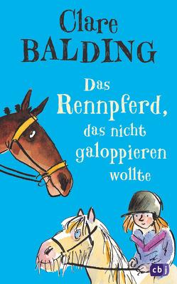 Das Rennpferd, das nicht galoppieren wollte von Balding,  Clare, Rahn,  Sabine, Ross,  Tony