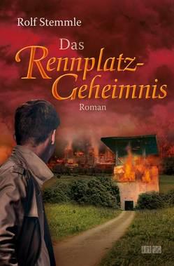 Das Rennplatz-Geheimnis von Stemmle,  Rolf