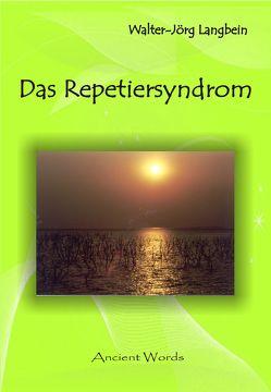 Das Repetiersyndrom von Langbein,  Walter-Jörg