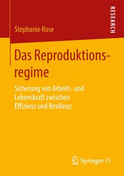 Das Reproduktionsregime von Rose,  Stephanie
