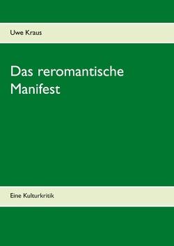 Das reromantische Manifest von Kraus,  Uwe