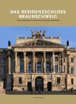 DAS RESIDENZSCHLOSS BRAUNSCHWEIG von Richard Borek Stiftung, Wedemeyer,  Bernd
