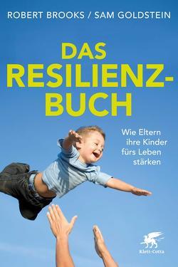 Das Resilienz-Buch von Brooks,  Robert, Friederichs,  Edgar, Goldstein,  Sam, Stopfel,  Ulrike