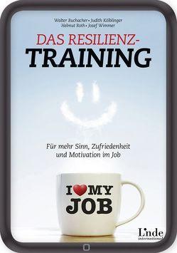 Das Resilienz-Training von Buchacher,  Walter, Kölblinger,  Judith, Röth,  Helmut, Wimmer,  Josef